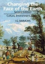 Changing the Face of the Earth : Culture, Environment, History by I. G....