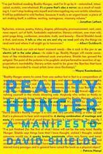 Reality Hunger: A Manifesto by Shields, David