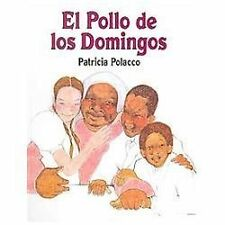El pollo de los domingos / Chicken Sunday (Spanish Edition), Patricia Polacco, V