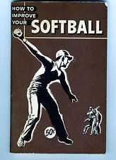 How To Improve Your Softball  by the Athletic Institute   1963