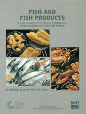 Fish and Fish Products: Supplement to The Composition of Foods by B HOLLAND, J