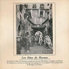 PHOTO PRESSE c. 1910 - Fêtes Médiévales de Rennes  Porte Mordelaise  - 199