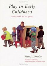 Play in Early Childhood : From Birth to Six Years by Sheridan, Mary D.-ExLibrary