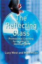 Hardback Book: NEW The Reflecting Glass by Lucy West & Mike Milan