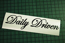 DAILY DRIVEN v2 Decal Vinyl JDM Euro Drift Lowered illest Fatlace