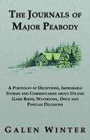 The Journals of Major Peabody: A Portfolio of Deceptions, Improbable Stories ...
