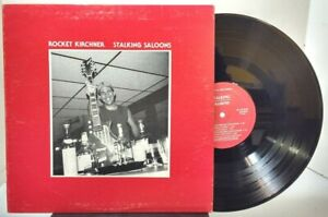 Rocket Kirchner - Stalking Saloons - SPLINTER RECORDS TS84-956 PRIVATE LABEL