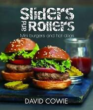 Sliders and Rollers: Mini Burgers and Hot Dogs by David Cowie (Hardback, 2013)