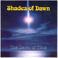 SHADES OF DAWN The Dawn of Time CD German Symphonic Prog Rock