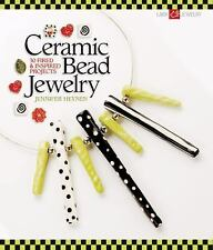 Ceramic Bead Jewelry : 30 Fired and Inspired Projects by Jennifer Heynen 1st Ed