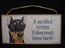 DOBERMAN PINSCHER A Spoiled Rotten DOG wood SIGN wall hanging PLAQUE black puppy
