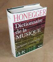 HONEGGER - DICTIONNAIRE DE LA MUSIQUE / LES HOMMES ET LEURS OEUVRES A.K - BORDAS