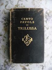 TRILUSSA - CENTO FAVOLE - GRAZIOSISSIMA EDIZIONE ILLUSTRATA MONDADORI, 1934