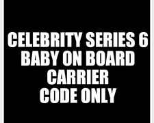 Celebrity Series 6 Baby On Board Carrier CODE ONLY