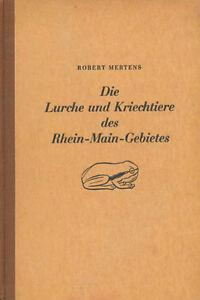 Robert Mertens: DIE LURCHE UND KRIECHTIERE DES RHEIN-MAIN-GEBIETES. 1947 -- Buch