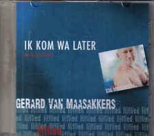 Gerard Van Maasakkers-Ik Kom Wa Later Promo cd single