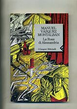 Manuel V. Montalban # LA ROSA DI ALESSANDRIA # Feltrinelli 1995 1A ED.