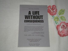 A LIFE WITHOUT CONSEQUENCES by STEPHEN ELLIOTT    -ARC-   +JA+