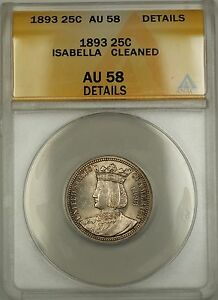 1893 Isabella Commemorative Silver Quarter Coin ANACS AU-58 Details Cleaned (A)