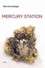 Mercury Station (Semiotext(e) / Native Agents) by von Schlegell, Mark