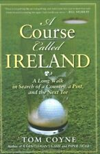 A Course Called Ireland: A Long Walk in Search of
