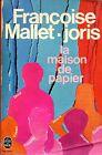 François Mallet Joris = LA MAISON DE PAPIER