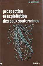 PROSPECTION ET EXPLOITATION DES EAUX SOUTERRAINES di G. Castany 1968 DUNOD