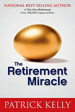 The Retirement Miracle by Patrick Kelly Paperback Brand new