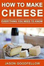How to Make Cheese : Everything You Need to Know - How to Make Cheese at...
