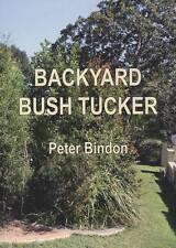 Backyard bush tucker: how to grow a waterwise bush tucker garden.