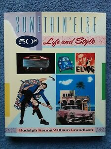 Somethin' Else - 50s Life and Style By Rudolph Kenna <HCDJ, 1989, 1st Ed>