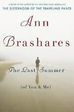The Last Summer (Of You and Me) by Ann Brashares (2007, Hardcover)