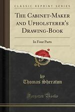 The Cabinet-Maker and Upholsterer's Drawing-Book by Thomas Sheraton