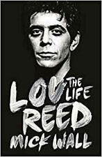 Lou Reed - The Life, by Mick Wall