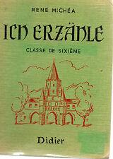 ICH ERZANLE Classe de 6ème, par René MICHEA, Editions DIDIER