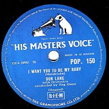 DON LANG   78   I WANT YOU TO BE MY BABY / FOUR BROTHERS  UK HMV POP 150 E/E-