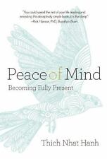 Peace of Mind: Becoming Fully Present, , Nhat Hanh, Thich, Very Good, 2013-08-16