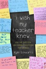 I Wish My Teacher Knew: How One Question Can Change Everything for Our Kids (Har