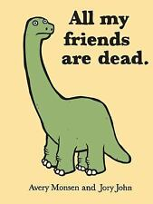 All My Friends Are Dead by Chronicle Books Staff, Avery Monsen and Jory John...