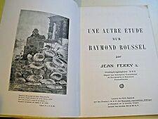JEAN FERRY ETUDE SUR RAYMOND ROUSSEL 1964 EO COLLEGE PATAPHYSIQUE Tirage 888 EX.