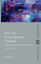 Fifty Key Contemporary Thinkers: From Structuralism to Post-Humanism (Paperback