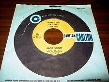 JACK SCOTT & THE CHANTONES ~ I NEVER FELT LIKE THIS / BELLA  ~ CARLTON ~ MINT