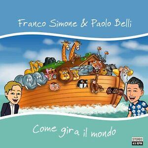 """FRANCO SIMONE & PAOLO BELLI - COME GIRA IL MONDO - 7"""" 45 giri VINILE BLU NUOVO"""