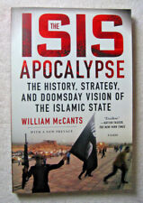 The ISIS Apocalypse : The History, Strategy, and Doomsday Vision of the Islamic