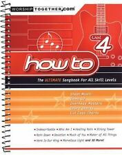 How To: The Ultimate Songbook for all Skill Levels Vol. 4 Worship Together Wors