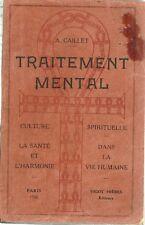 TRAITEMENT MENTAL ET CULTURE SPIRITUELLE - par A. CAILLET  - 1922
