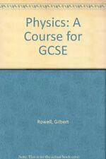Physics: A Course for GCSE,Gilbert Rowell, Sidney Herbert