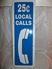 PAY PHONE BOOTH VINTAGE (1980's) ALUMINUM ONE SIDED SIGN - 25c LOCAL CALLS