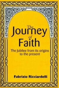 The Journey of Faith: The Jubilee from Its Origins to... by Ricciardelli, Fabriz