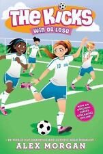 The Kicks: Win or Lose (2014, Paperback)